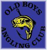 Click to return to Old Boy's Angling Club's Home